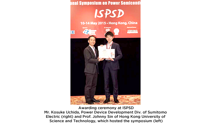 Awarding ceremony at ISPSD Mr. Kosuke Uchida, Power Device Development Div. of Sumitomo Electric (right) and Prof. Johnny Sin of Hong Kong University of Science and Technology, which hosted the symposium (left)